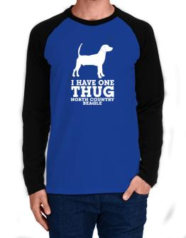I have one thug North Country Beagle Long-sleeve Raglan T-Shirt