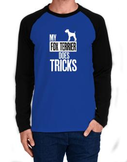 My Fox Terrier does tricks Long-sleeve Raglan T-Shirt