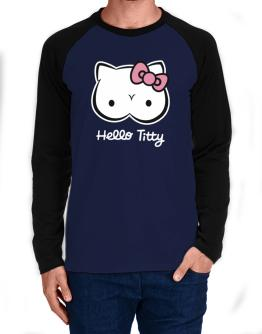 Hello Titty Design Long-sleeve Raglan T-Shirt