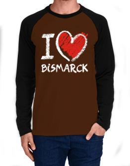 I love Bismarck chalk style Long-sleeve Raglan T-Shirt