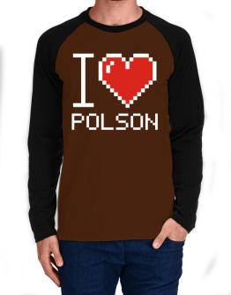 I love Polson pixelated Long-sleeve Raglan T-Shirt