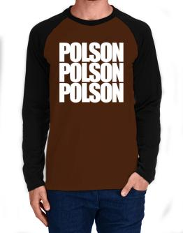 Polson three words Long-sleeve Raglan T-Shirt