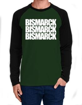 Bismarck three words Long-sleeve Raglan T-Shirt