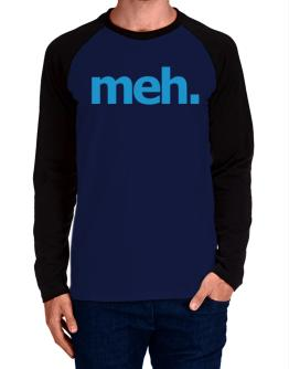 meh. Long-sleeve Raglan T-Shirt
