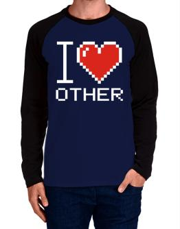 I love Other pixelated Long-sleeve Raglan T-Shirt