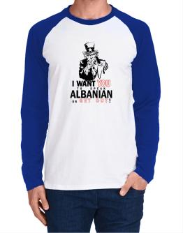 I Want You To Speak Albanian Or Get Out! Long-sleeve Raglan T-Shirt