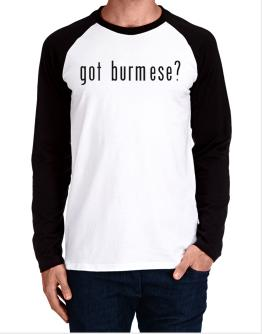Got Burmese? Long-sleeve Raglan T-Shirt