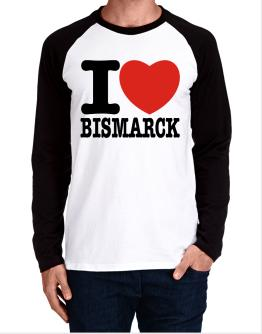 I Love Bismarck Long-sleeve Raglan T-Shirt