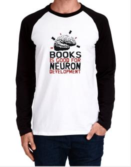 Books  is Good For Neuron Development Long-sleeve Raglan T-Shirt