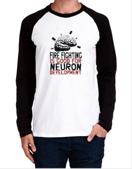 Fire Fighting Is Good For Neuron Development Long-sleeve Raglan T-Shirt