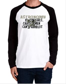 Astronomy Is For Girls, Cause Men Can