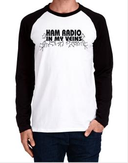 Ham Radio In My Veins Long-sleeve Raglan T-Shirt