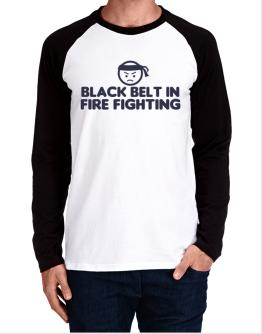 Black Belt In Fire Fighting Long-sleeve Raglan T-Shirt