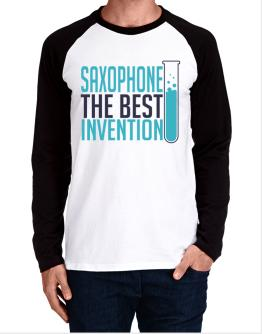 Saxophone The Best Invention Long-sleeve Raglan T-Shirt