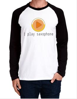 I Play Saxophone Long-sleeve Raglan T-Shirt
