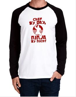 Chef By Day, Ninja By Night Long-sleeve Raglan T-Shirt