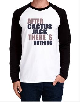 After Cactus Jack There