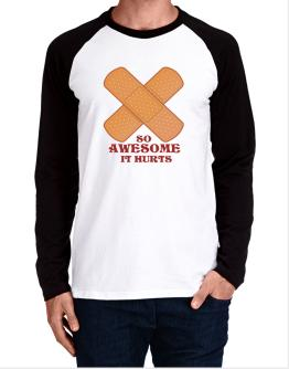 So Awesome It Hurts Long-sleeve Raglan T-Shirt