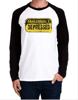 Dangerously Depressed Long-sleeve Raglan T-Shirt