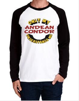 Only My Andean Condor Understands Me Long-sleeve Raglan T-Shirt