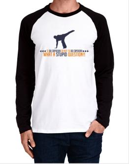 To do Capoeira or not to do Capoeira, what a stupid question!! Long-sleeve Raglan T-Shirt