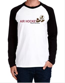 """ Air Hockey - Only for the brave "" Long-sleeve Raglan T-Shirt"
