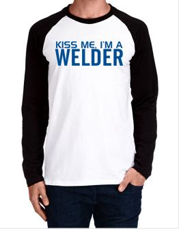 Kiss Me, I Am A Welder Long-sleeve Raglan T-Shirt