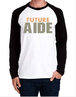Future Aide Long-sleeve Raglan T-Shirt