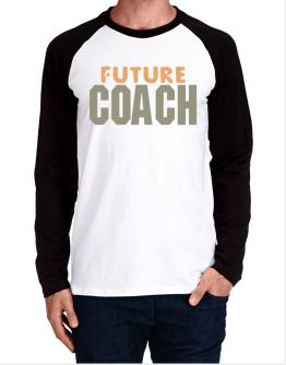 Future Coach Long-sleeve Raglan T-Shirt