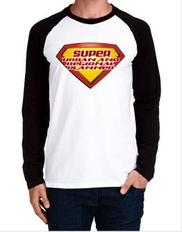 Super Urban And Regional Planner Long-sleeve Raglan T-Shirt