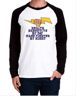Health Executive By Day, Cage Fighter By Night Long-sleeve Raglan T-Shirt