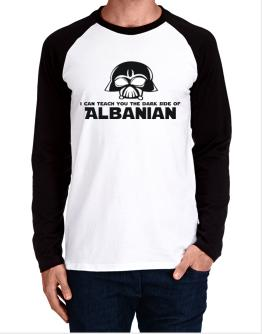 I Can Teach You The Dark Side Of Albanian Long-sleeve Raglan T-Shirt