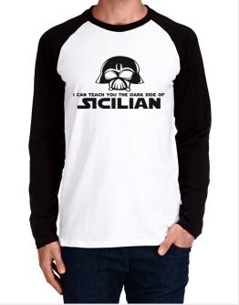 I Can Teach You The Dark Side Of Sicilian Long-sleeve Raglan T-Shirt