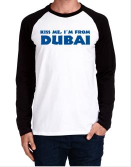 """  KISS ME, I AM FROM Dubai "" Long-sleeve Raglan T-Shirt"