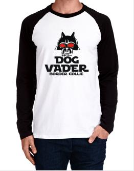 Dog Vader : Border Collie Long-sleeve Raglan T-Shirt