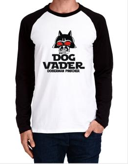 Dog Vader : Doberman Pinscher Long-sleeve Raglan T-Shirt