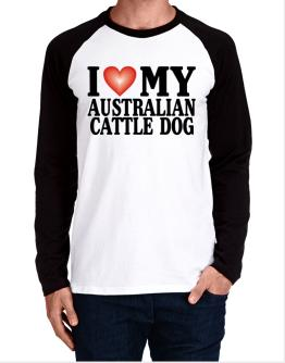 I Love Australian Cattle Dog Long-sleeve Raglan T-Shirt