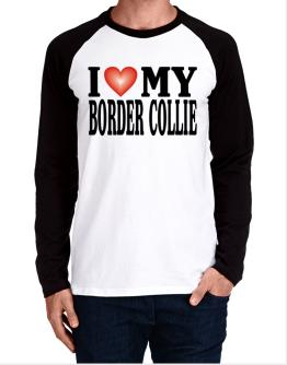 I Love Border Collie Long-sleeve Raglan T-Shirt