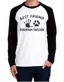 My Best Friend Is My Doberman Pinscher Long-sleeve Raglan T-Shirt