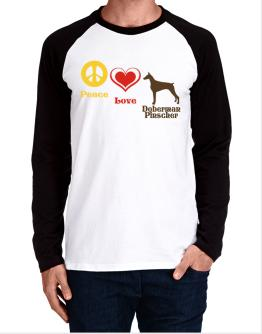 Peace, Love, Doberman Pinscher Long-sleeve Raglan T-Shirt