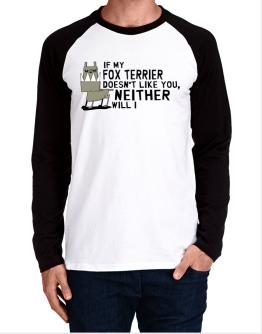 If My Dog Does´nt Like You,neither Will I Long-sleeve Raglan T-Shirt