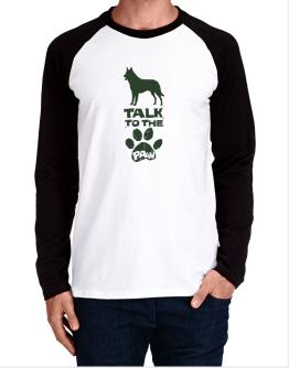 Talk To The Paw Belgian Malinois Long-sleeve Raglan T-Shirt
