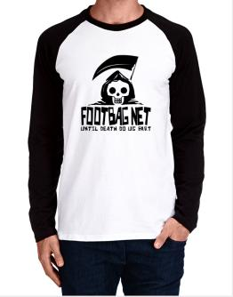 Footbag Net Until Death Separate Us Long-sleeve Raglan T-Shirt