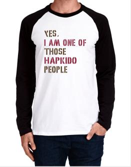 Yes I Am One Of Those Hapkido People Long-sleeve Raglan T-Shirt