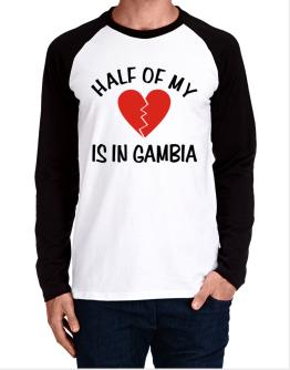 Half Of My Heart Is In Gambia Long-sleeve Raglan T-Shirt