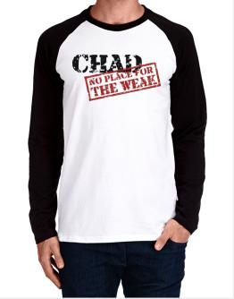 Chad No Place For The Weak Long-sleeve Raglan T-Shirt