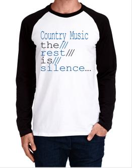 Country Music The Rest Is Silence... Long-sleeve Raglan T-Shirt