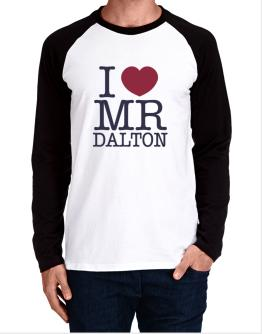 I Love Mr Dalton Long-sleeve Raglan T-Shirt