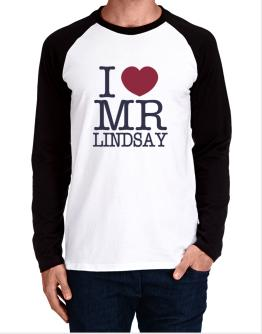 I Love Mr Lindsay Long-sleeve Raglan T-Shirt