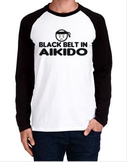 Black Belt In Aikido Long-sleeve Raglan T-Shirt